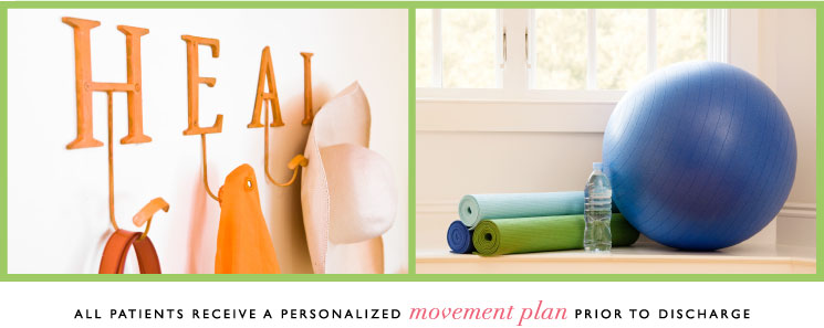 All patients receive a personalized movement plan prior to discharge